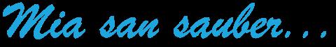 """""""Mia san sauber""""- der Slogan von Beyer Gebäudereinigung München in blauer Schrift auf weißem Hintergrund"""